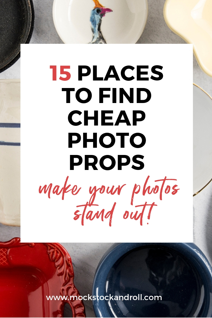 Inexpensive photo props are a great way to differentiate your photos and make your brand stand out from the pack! Here are 15 awesome ideas for places where you can find cheap photo props that add texture and personality. Great tips!! #mockstockandroll #styledstock #styledstockphotography #phototips #bloggingtips #photoprops