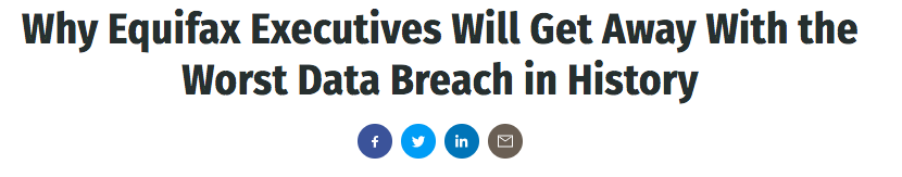 A sad, but true headline that nothing of serious consequence happened to any insiders at Equifax after the worse breach in history