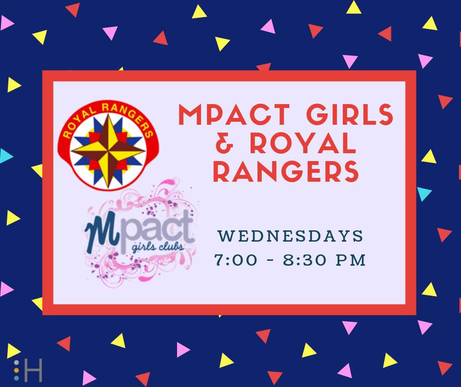 Mpact Girls and Royal Rangers - These clubs provide Christ-like character formation and servant leadership development for girls (ages 3-13) and boys (ages 5-18) in a relational and fun environment. Join them on Wednesdays, 7:00 to 8:30 pm!
