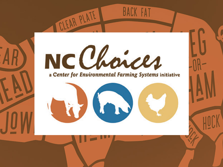 CEFS'NC Choices - NC Choices, an initiative of the Center for Environmental Farming Systems, in collaboration with NC Cooperative Extension, promotes sustainable food systems through the advancement of the local, niche and pasture-based meat supply chain in North Carolina.