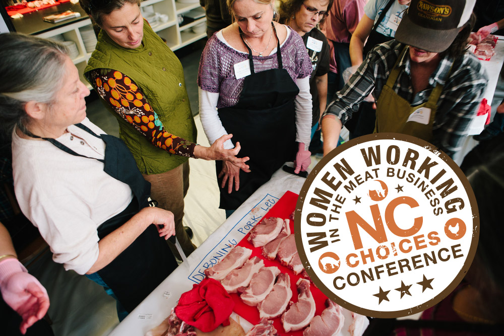 WOMEN IN MEAT - Women local food leaders are on the rise and the local meat sector is no exception. Check out ways NC Choices is supporting female local meat entrepreneurs.