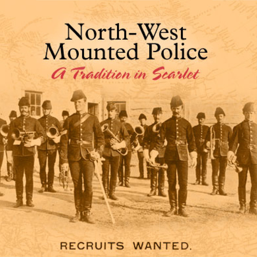 North-West Mounted Police: A Tradition in Scarlet