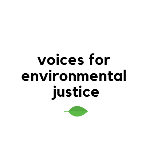 Voices for Environmental Justice
