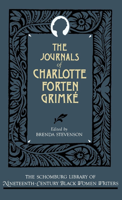 The Journals of Charlotte Forten Grimke