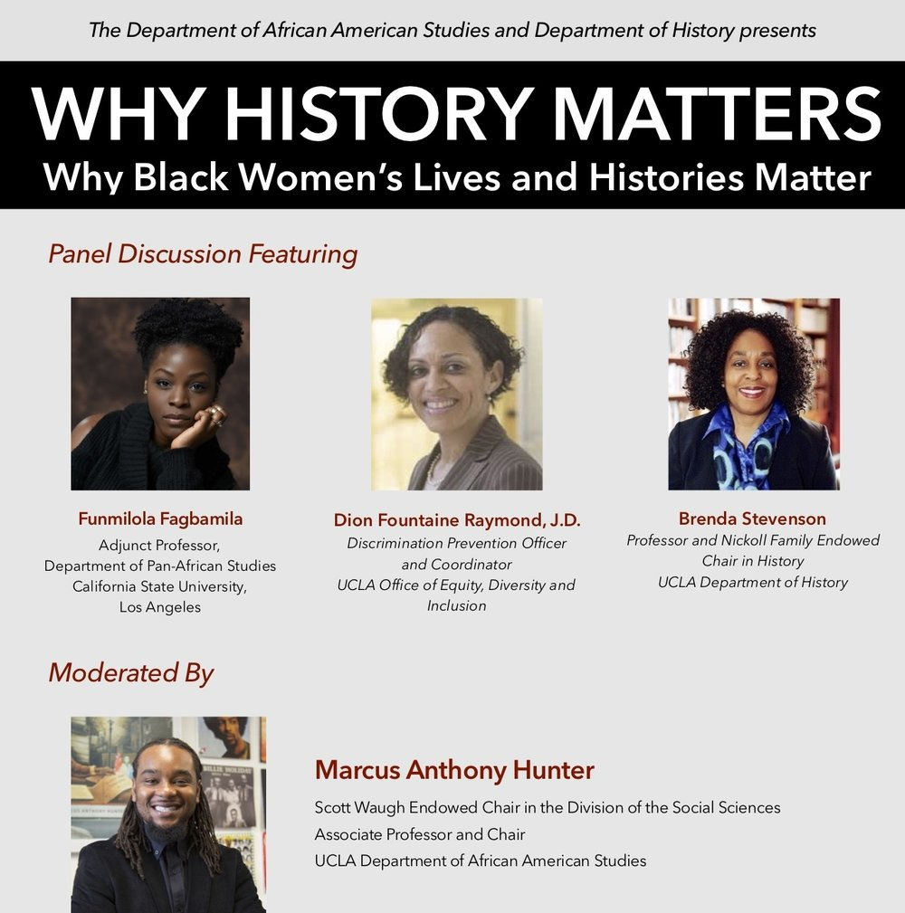 """Brenda E. Stevenson to Serve as Panelist for """"Why History Matters: Why Black Women's Lives and Histories Matter"""" - Brenda E. Stevenson joins Funmilola Fagbamila, Dion Fountaine Raymond, and Marcus Anthony Hunter in conversation to remember the lives and experiences of remarkable and ordinary black women throughout history.Thursday, February 8, 2018 