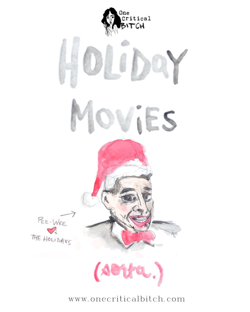 5 Alternative Holiday Movies to Watch This Season: From Westerns to Pee-Wee, here are some unexpected holiday features to watch this December. | onecriticalbitch.com