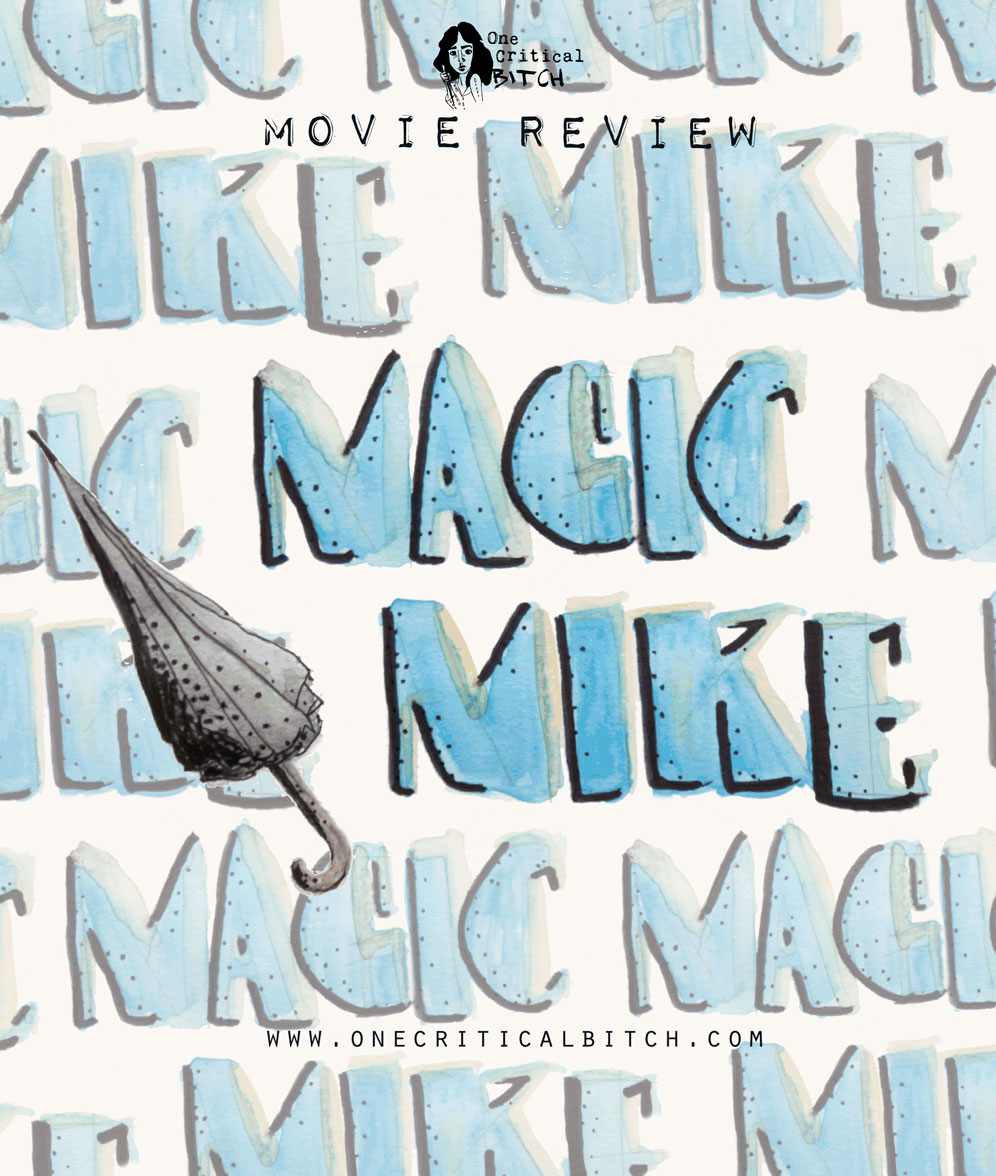 A ladies' night double feature is #ontheblog. Check out this review of Magic Mike and Magic Mike XXL | Part of the #thischickpicks February challenge at onecriticalbitch.com