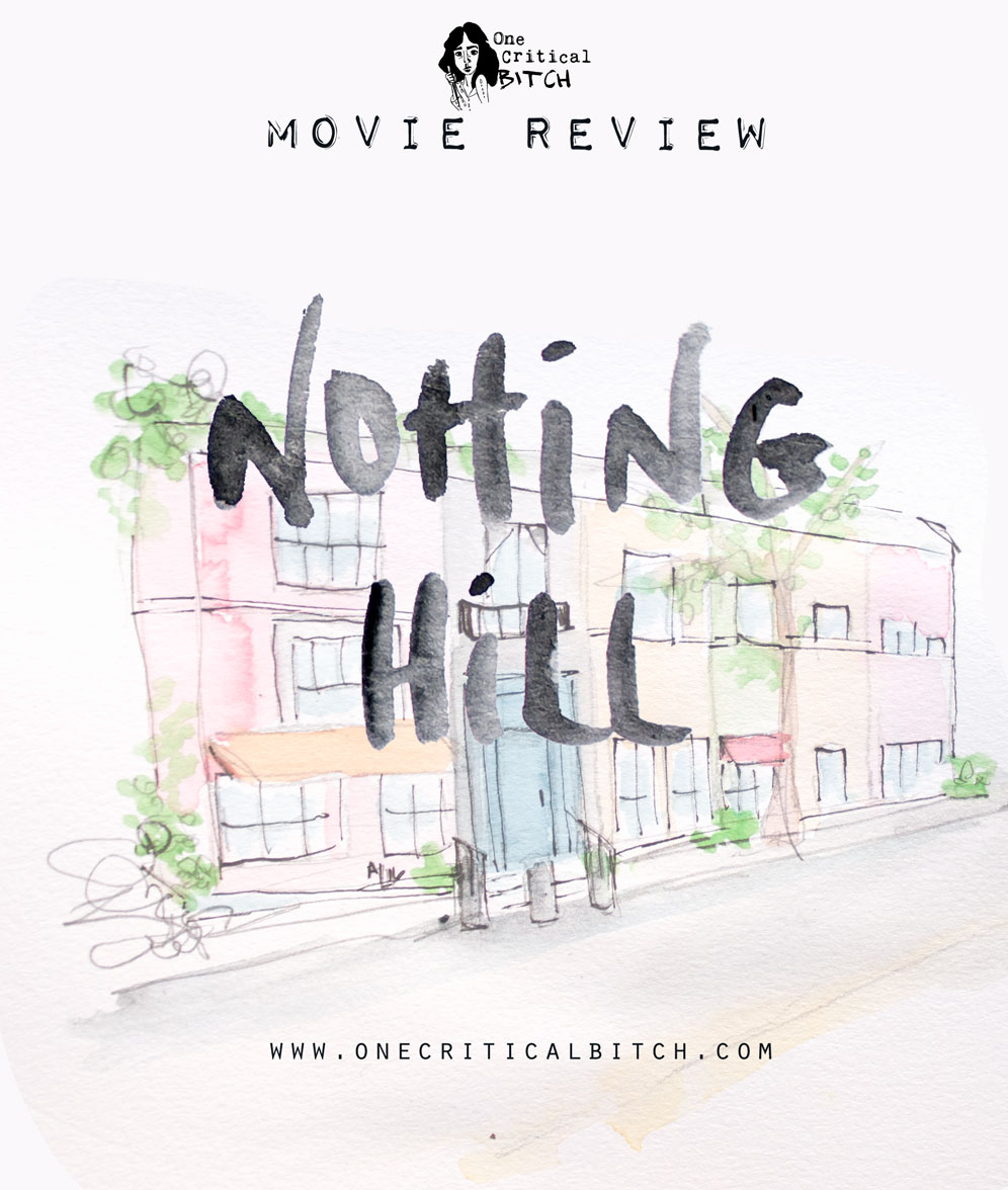 Notting Hill is NOT a chick flick|Read the full review of this rom-com favorite at onecriticalbitch.com | #chickflickfebruary