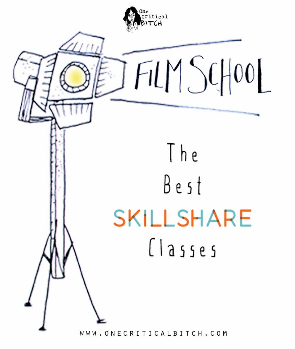 Film School: The Best Skillshare Classes for Aspiring Filmmakers, Creatives, + Movie Lovers | onecriticalbitch.com