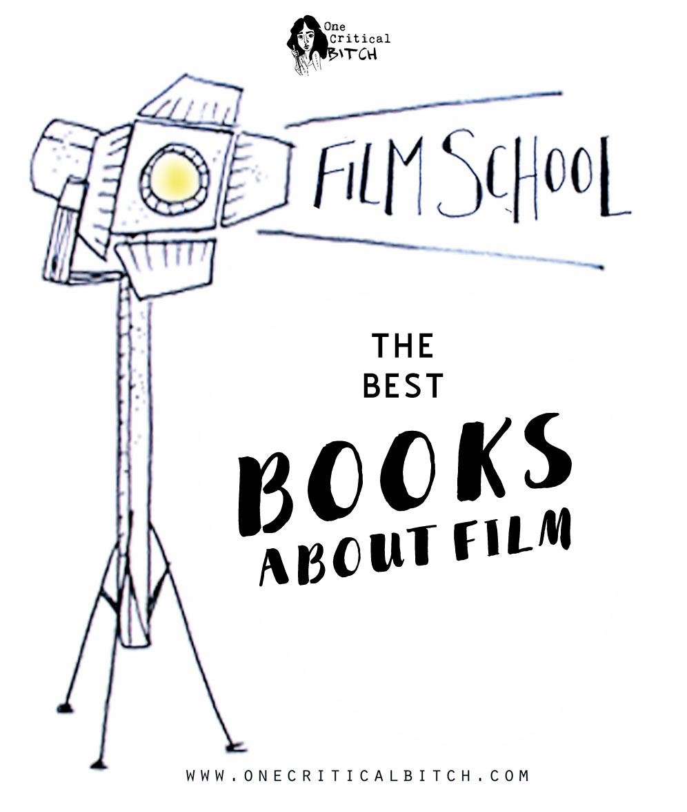 The Best Books on Film for Aspiring Filmmakers + Movie Lovers | My top 10 picks at onecriticalbitch.com