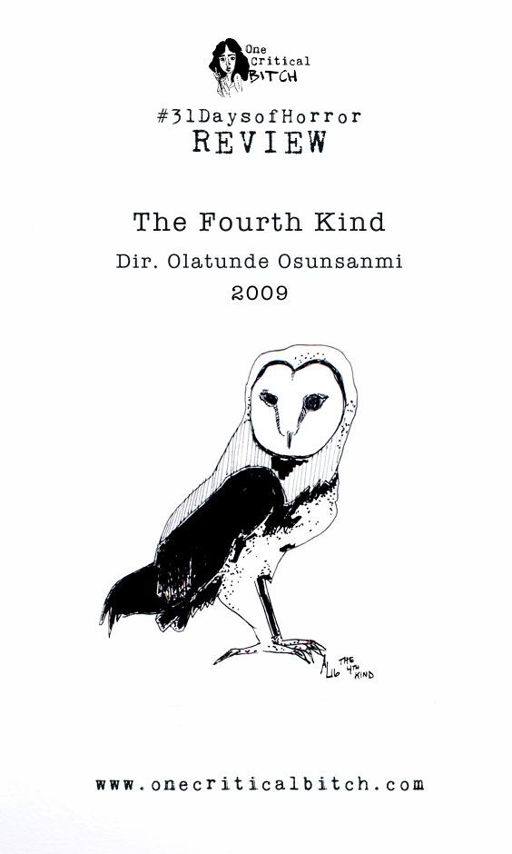 MOVIE REVIEW: Olatunde Osunsanmi's THE FOURTH KIND | onecriticalbitch.com