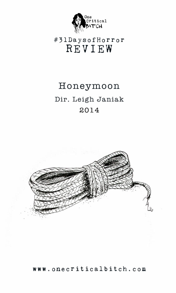 MOVIE REVIEW: Leigh Janiak's Honeymoon is a horror/thriller bound to make you think twice about who you're marrying | onecriticalbitch.com