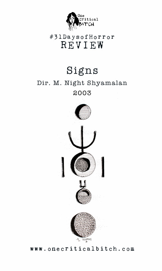 REVIEW: M. Night Shyamalan's Signs (2003) - Join in on #31DaysofHorror at onecriticalbitch.com