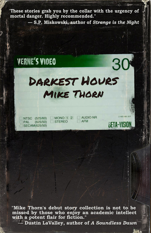 BOOK REVIEW: Darkest Hours by Mike Thorn | onecriticalbitch.com
