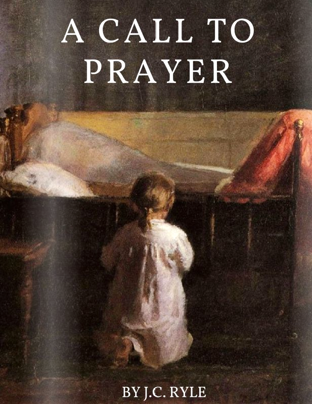 A Call To Prayer - J.C. Ryle
