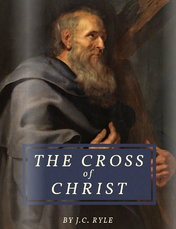 The Cross of Christ - J.C. Ryle