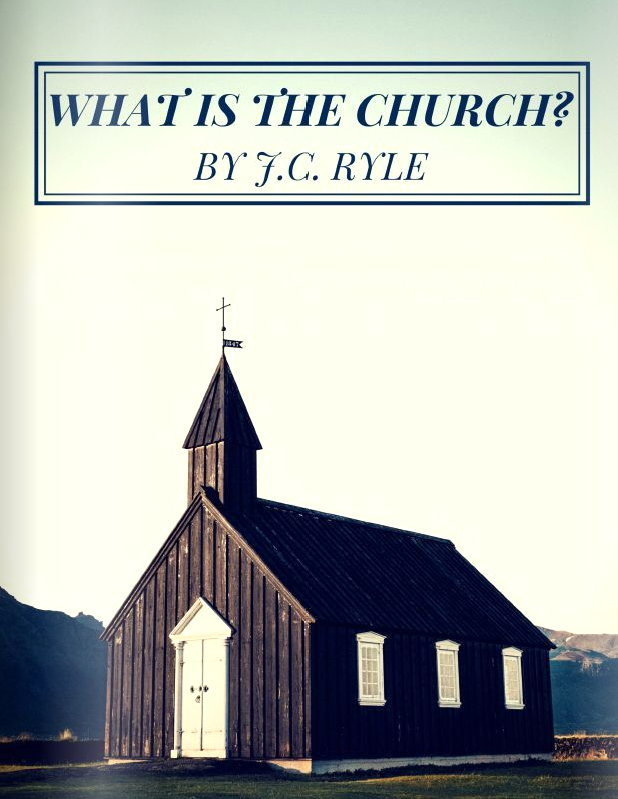 What Is The Church? - By J.C. Ryle