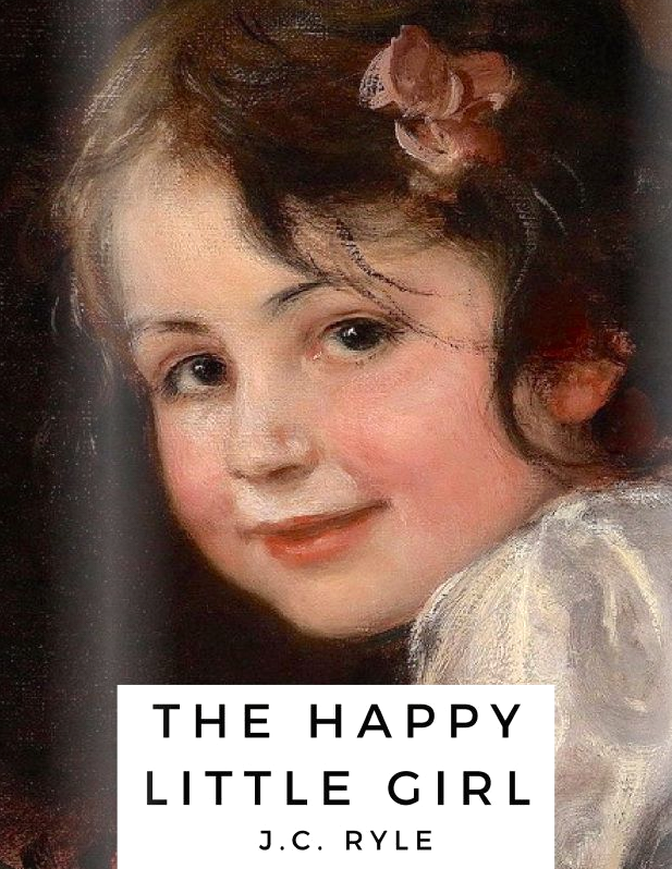The Happy Little Girl - By J.C. Ryle