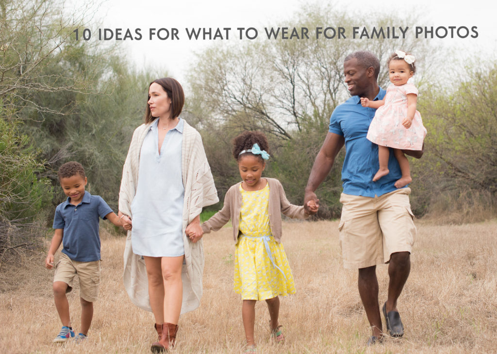 Ten Ideas for What to Wear for Family Photos | SweetLife Photography