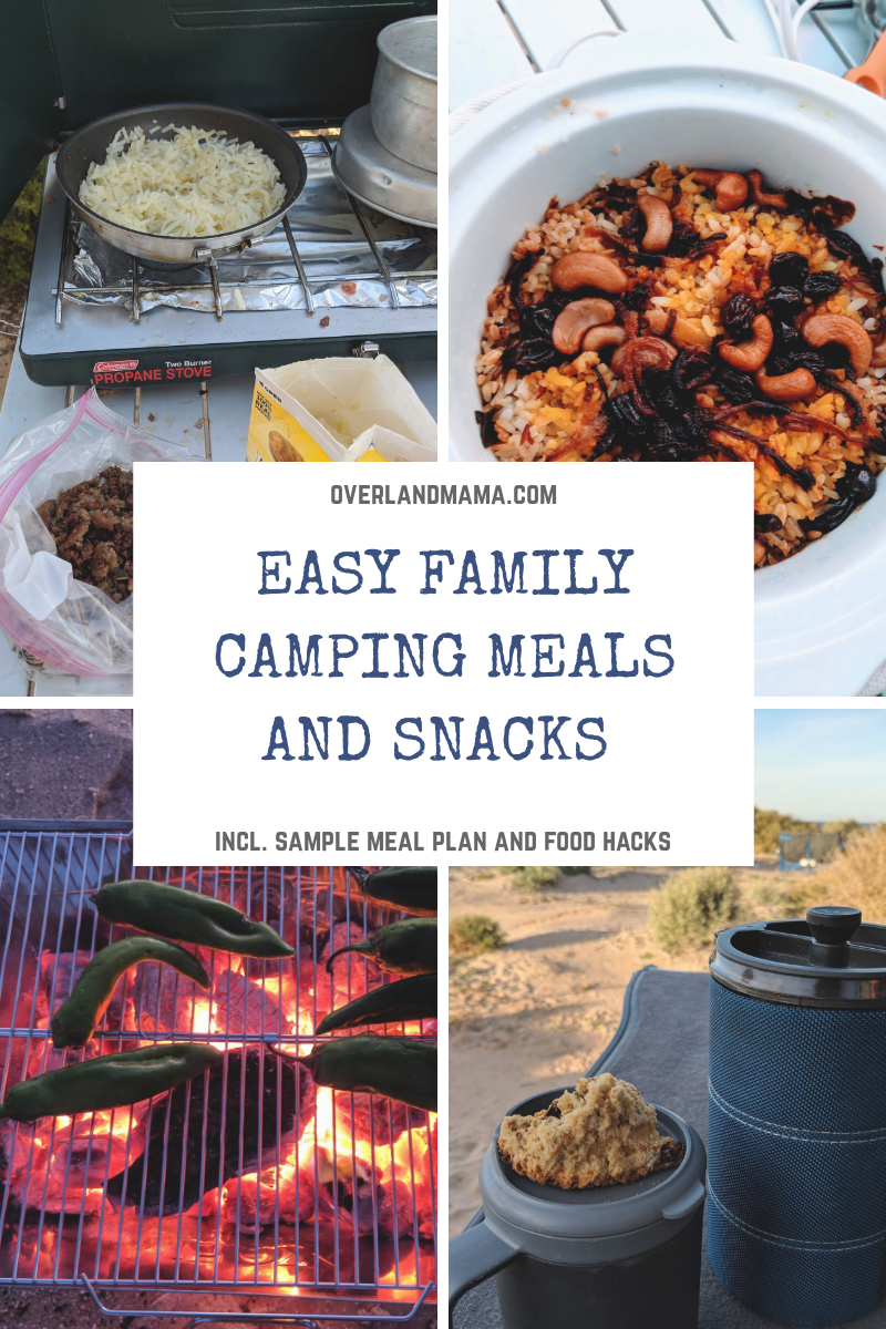 Easy Camping Meals And Snacks For The Family Incl Sample Meal Plan And Food Hacks Overland Mama