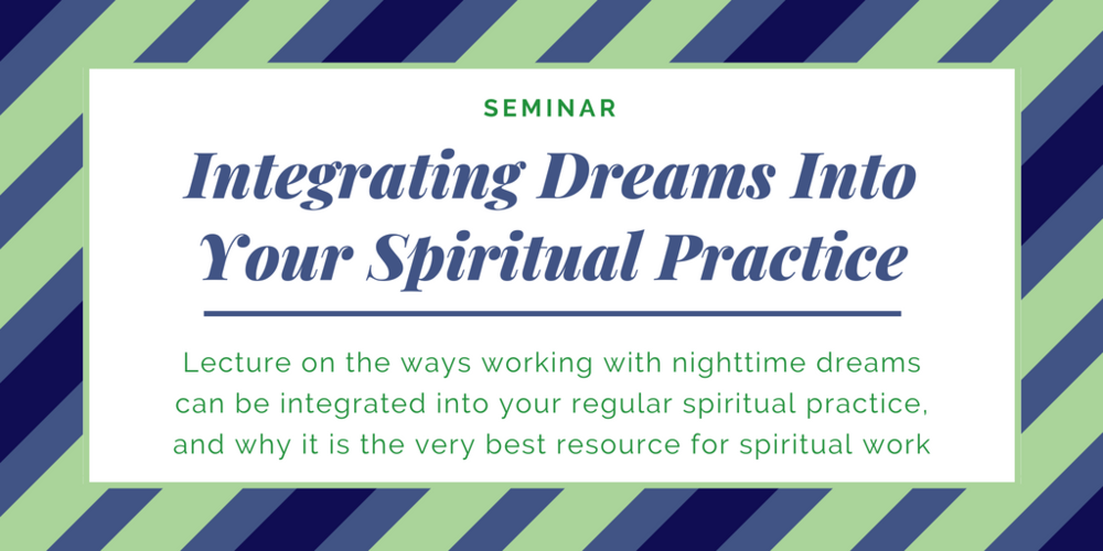 Seminar Integrating Dreams Into Spiritual Practice.png