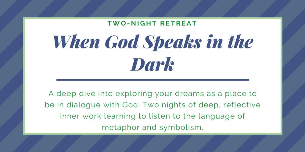 Retreat When God Speaks in the Dark.png