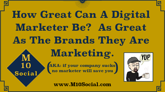 How Great Can A Digital Marketer Be_ As Great As The Brands They Are Marketing..png