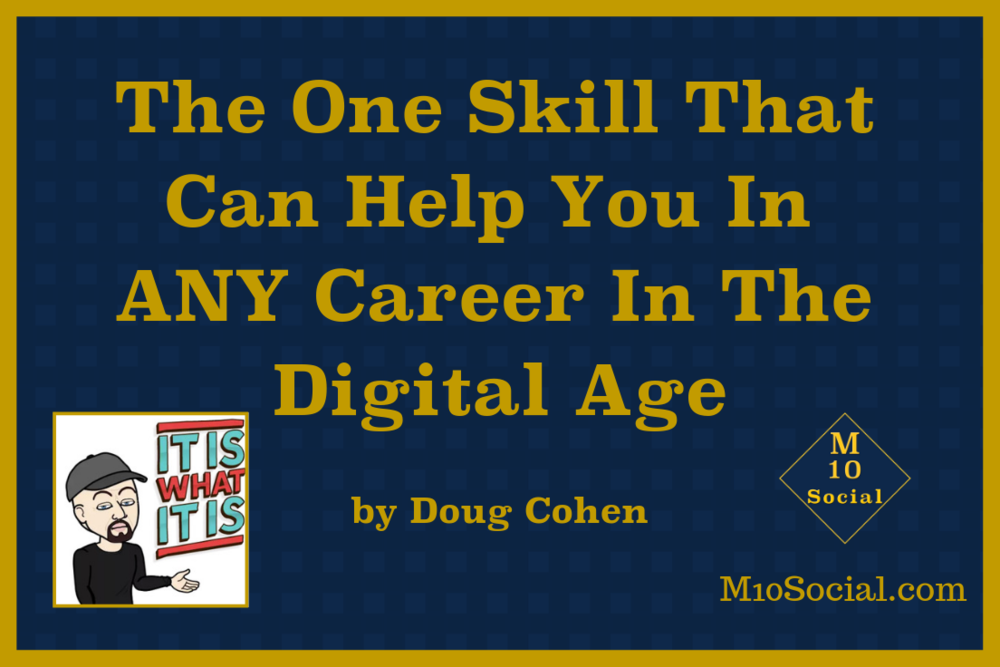 The One Skill That Can Help You In ANY Career In The Digital Age.png