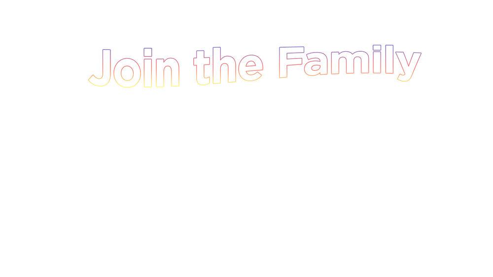Join the Family.jpg