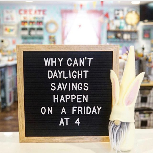 Anyone else with me? 📸: @thelittlegreenbean #springforward #letterboard #daylightsavings