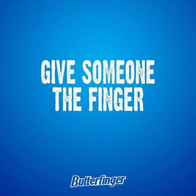 Who would you give a Butterfinger to?