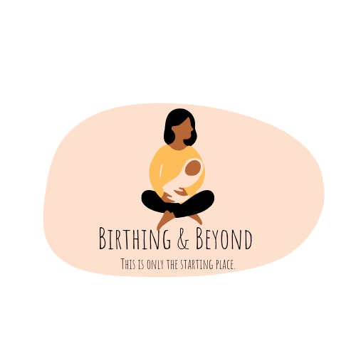 Birthing & Beyond
