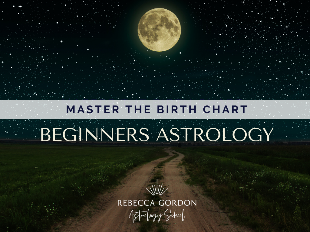 Discover Your Birth Chart | Beginners Astrology Class — Rebecca