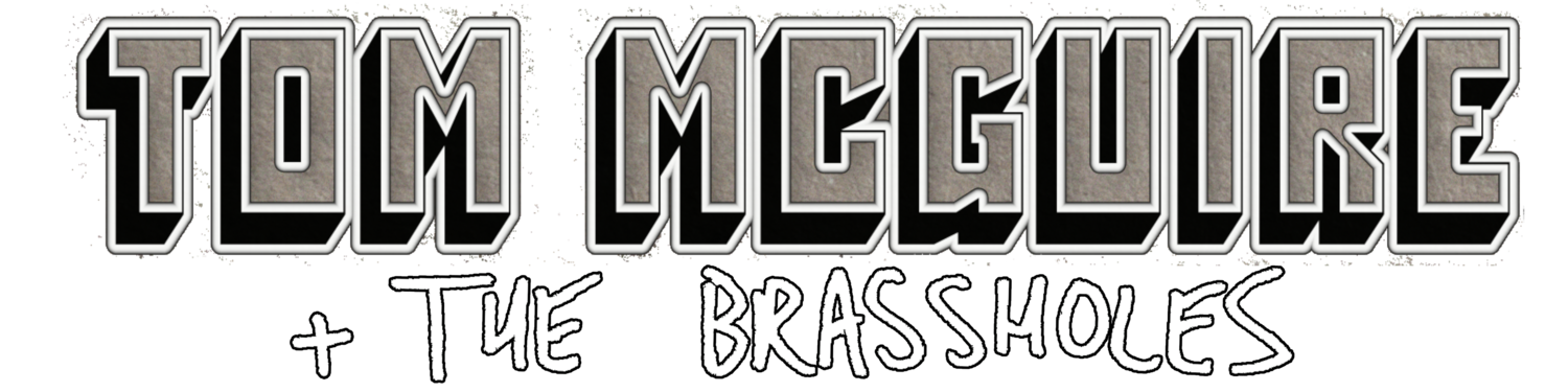 Tom McGuire & The Brassholes