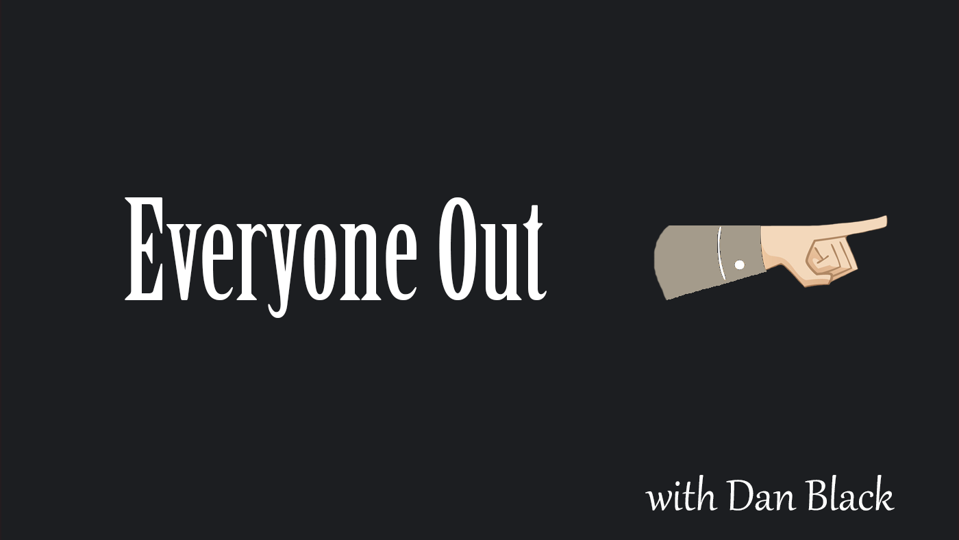 Everyone Out Podcast