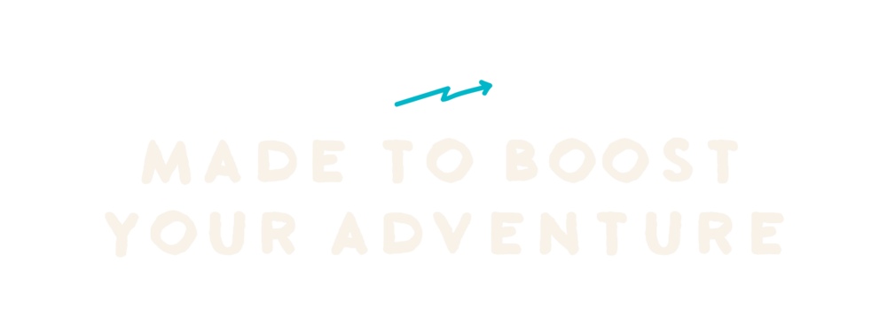 made to boost your adventure_new.png
