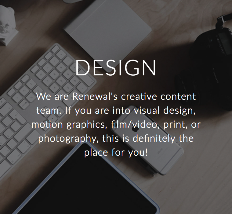 We are Renewal's creative content team. If you are into visual design, motion graphics, film/video, print, or photography, this is the place for you!