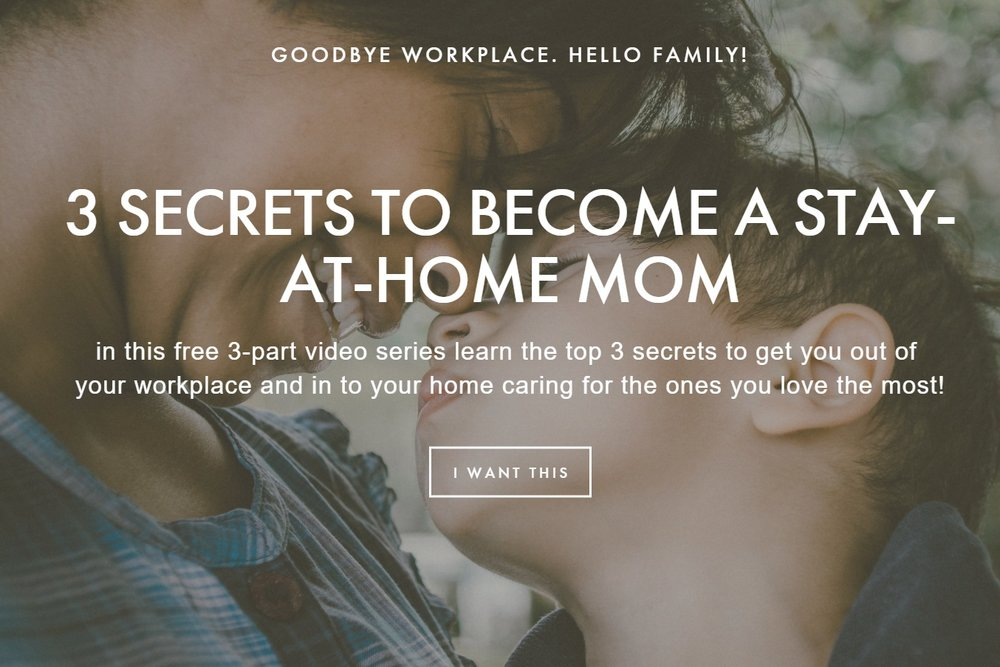 3 Secrets to Becoming a Stay-at-Home Mom  FREE  Video Series