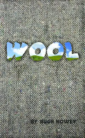 Wool - Hugh HoweyWool came out around the same time as Resurrection and it's been my great pleasure to watch its amazing success. Couldn't have happened to a nicer guy.