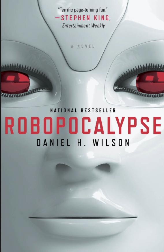 ROBOPOCALYPSE - by Daniel H. Wilson