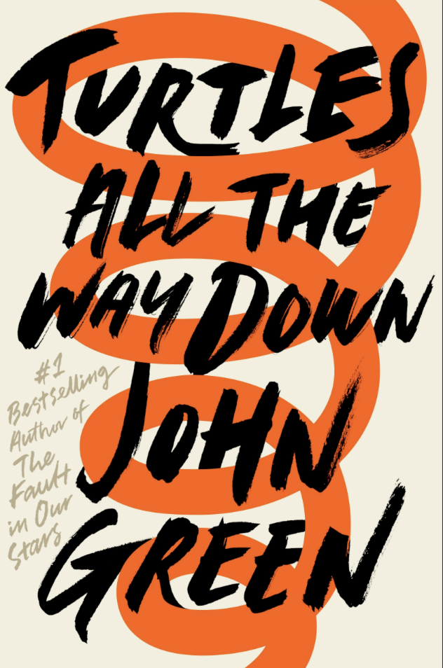 TURTLES ALL THE WAY DOWN - by John Green