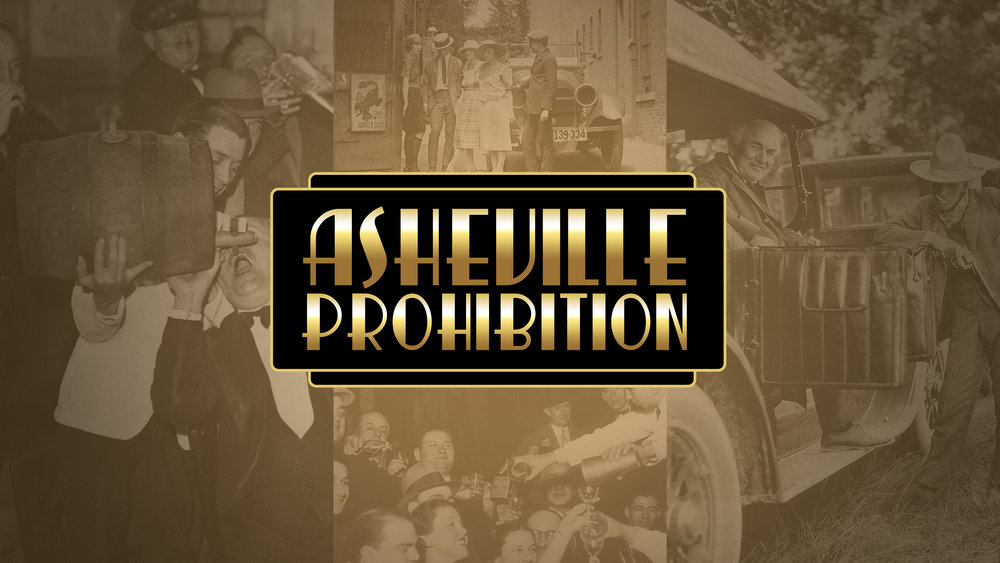 Prohibition to present: asheville's most intoxicating history quest! -