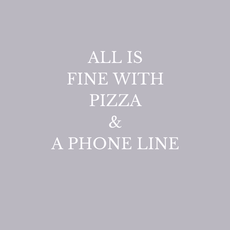 All is fine with pizza and a phone line