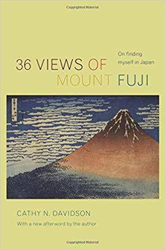 36 Views of Mount Fuji: On Finding Myself in Japan by Cathy N. Davidson