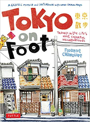 Tokyo on Foot: Travels in the City's Most Colorful Neighborhoods by Florent Chavouet