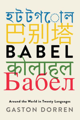 Babel: Around the World in Twenty Languages by Gaston Dorren
