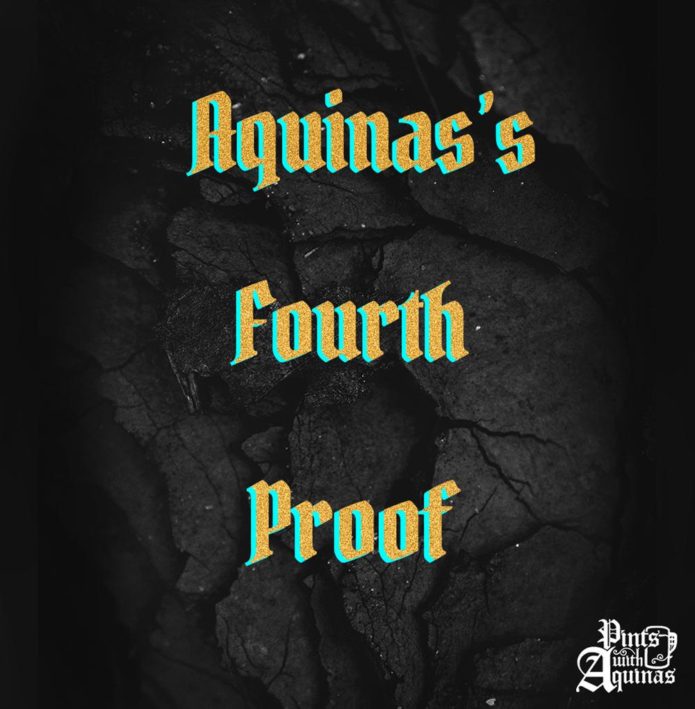 Aquinas's Fourth Proof