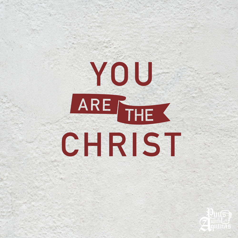 You are the Christ
