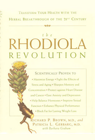 The Rhodiola Revolution - Richard P. Brown, MDPatricia L. Gerbarg, MDRodale Books, 2004