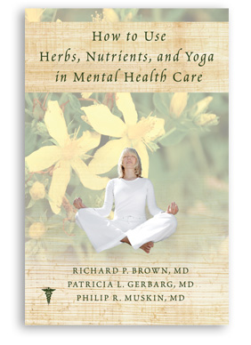 How to Use Herbs, Nutrients, and Yoga in Mental Health Care - Richard P. Brown, MDPatricia L. Gerbarg, MDPhilip R. Muskin, MDW.W. Norton & Company, 2012